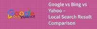 Google vs Bing vs Yahoo - Local Search Result Comparison