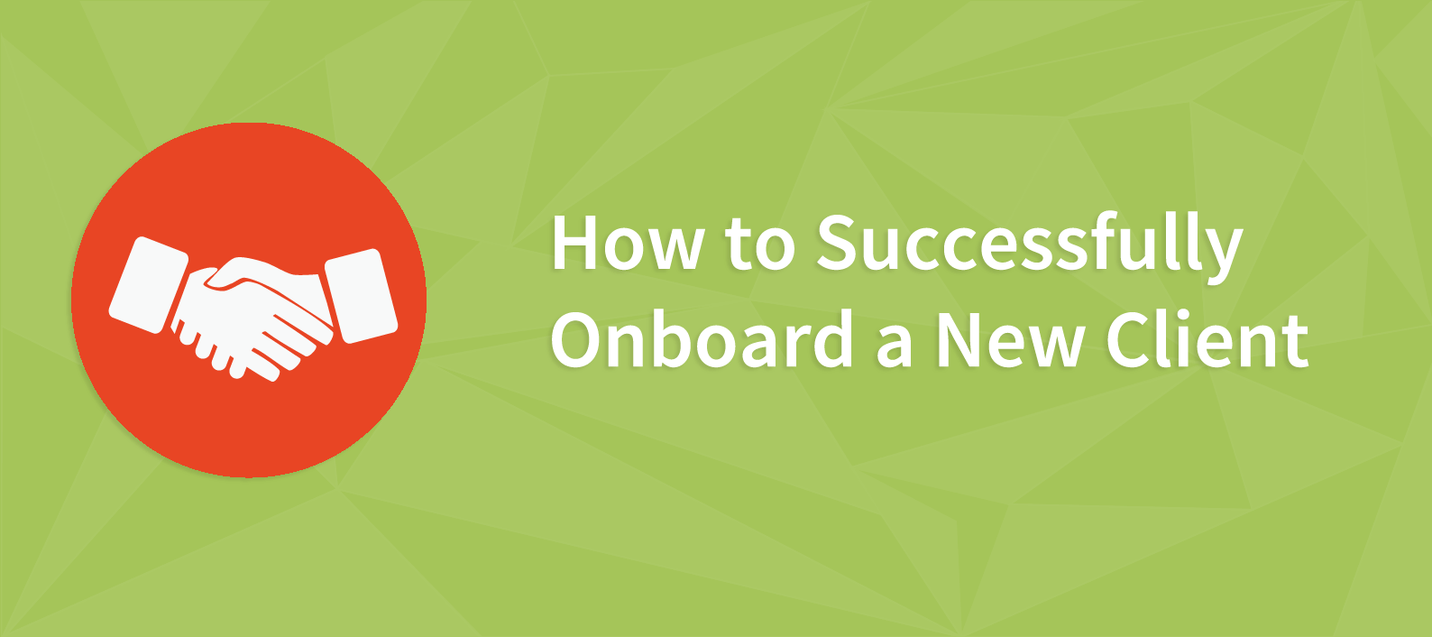 https://www.brightlocal.com/2017/02/01/4-ways-to-successfully-onboard-a-new-client/