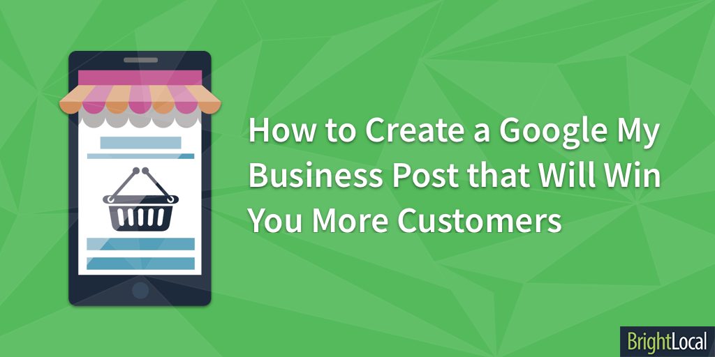 How to create a google my business post that will win you more how to create a google my business post that will win you more customers brightlocal colourmoves